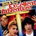 Ted & Bill Excellent Adventure